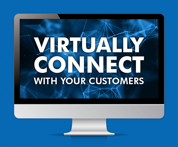 Virtually Connect with Your Customers